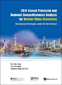 Cover 2014 Annual Provincial And Regional Competitiveness Analysis For Greater China Economies: Development Strategies Under The New Normal