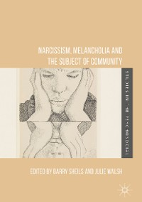 Cover Narcissism, Melancholia and the Subject of Community