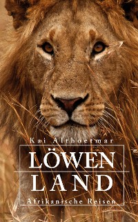 Cover Löwenland. Afrikanische Reisen