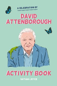 Cover A Celebration of David Attenborough: The Activity Book