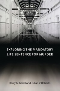 Cover Exploring the Mandatory Life Sentence for Murder
