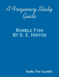 Cover Frequency Study Guide: Rumble Fish By S. E. Hinton