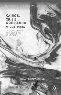 Cover Kairos, Crisis, and Global Apartheid