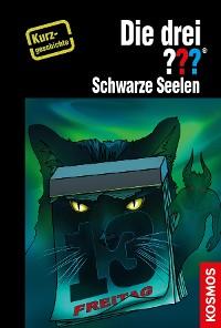 Cover Die drei ??? Schwarze Seelen (drei Fragezeichen)