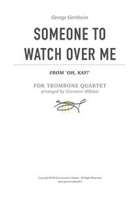 """Cover George Gershwin Someone To Watch Over Me (from """"Oh, Kay!"""") for Trombone Quartet"""