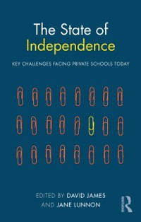 Cover State of Independence: Key Challenges Facing Private Schools Today