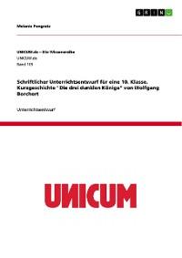 """Cover Schriftlicher Unterrichtsentwurf für eine 10. Klasse. Kurzgeschichte """"Die drei dunklen Könige"""" von Wolfgang Borchert"""