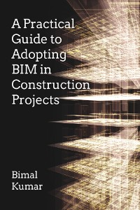 Cover A Practical Guide to Adopting BIM in Construction Projects