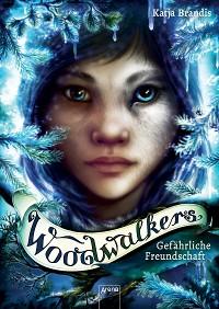 Cover Woodwalkers (2). Gefährliche Freundschaft