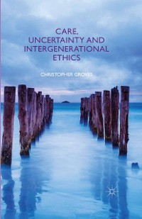 Cover Care, Uncertainty and Intergenerational Ethics
