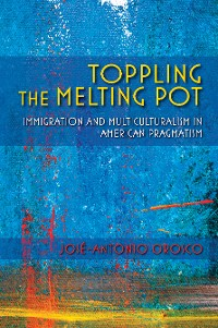 Cover Toppling the Melting Pot