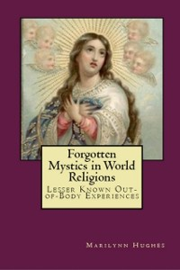 Cover Forgotten Mystics in World Religions: Lesser Known Out-of-Body Experiences