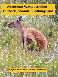 Cover Abenteuer Westaustralien - Outback,Strände, Siedlungsland