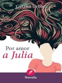 Cover Por amor a Julia