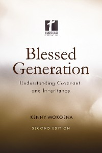 Cover Blessed Generation (Second Edition): Understanding Covenant and Inheritance
