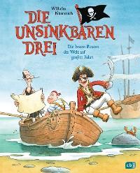 Cover Die Unsinkbaren Drei - Die besten Piraten der Welt auf großer Fahrt