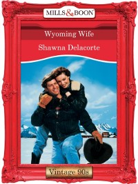 Cover Wyoming Wife? (Mills & Boon Vintage Desire)