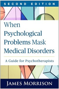 Cover When Psychological Problems Mask Medical Disorders, Second Edition