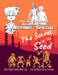 Cover The Non Adventure Adventures of Nothing Special: The Secret of the Seed
