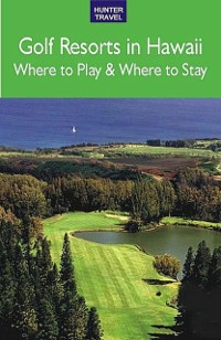 Cover Golf Resorts in Hawaii: Where to Play & Where to Stay