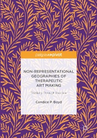 Cover Non-Representational Geographies of Therapeutic Art Making