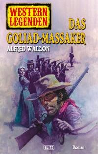 Cover Western Legenden 24: Das Goliad-Massaker