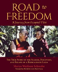 Cover Road to Freedom - A Journey from Occupied Tibet