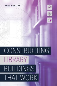 Cover Constructing Library Buildings That Work