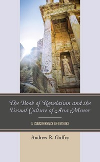 Cover The Book of Revelation and the Visual Culture of Asia Minor