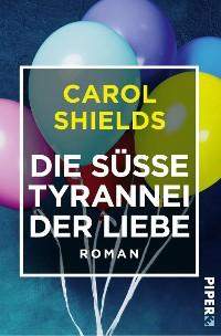 Cover Die süße Tyrannei der Liebe