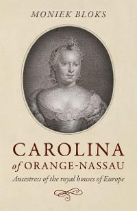 Cover Carolina of Orange-Nassau