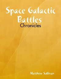 Cover Space Galactic Battles : Chronicles