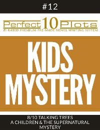 """Cover Perfect 10 Kids Mystery Plots #12-8 """"TALKING TREES – A CHILDREN & THE SUPERNATURAL MYSTERY"""""""