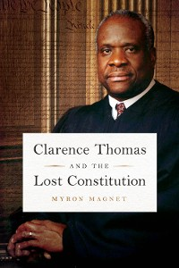 Cover Clarence Thomas and the Lost Constitution