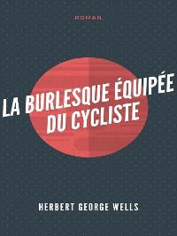 Cover La Burlesque Équipée du cycliste