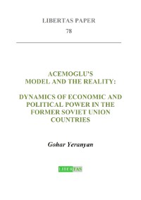 Cover Acemoglu's Model and the Reality: Dynamics of Economic and Political Power in the Former Soviet Union Countries