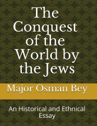 Cover The Conquest of the World By the Jews: An Historical and Ethnical Essay