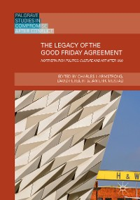 Cover The Legacy of the Good Friday Agreement