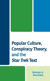 Cover Popular Culture, Conspiracy Theory, and the Star Trek Text
