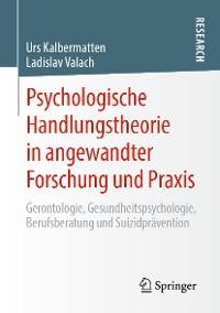 Cover Psychologische Handlungstheorie in angewandter Forschung und Praxis