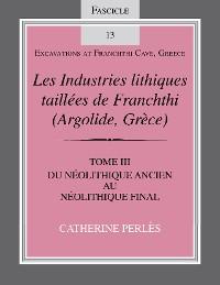 Cover Les Industries lithiques taillées de Franchthi (Argolide, Grèce), Volume 3