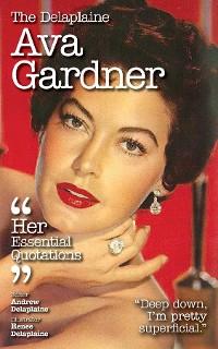 Cover The Delaplaine AVA GARDNER - Her Essential Quotations