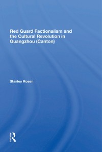 Cover Red Guard Factionalism And The Cultural Revolution In Guangzhou (canton)