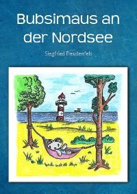 Cover Bubsimaus an der Nordsee