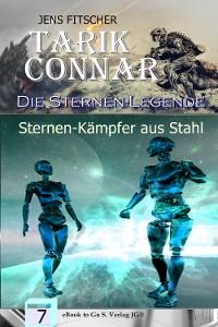 Cover Sternen-Kämpfer aus Stahl  (Die Sternen-Legende 7)