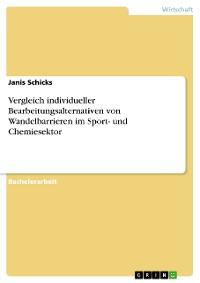 Cover Vergleich individueller Bearbeitungsalternativen von Wandelbarrieren im Sport- und Chemiesektor