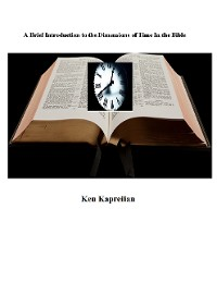 Cover A Brief Introduction to the Dimensions of Time In the Bible