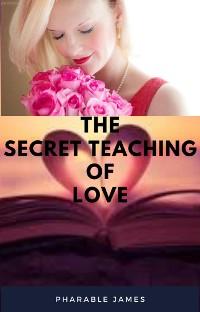 Cover The secret teaching of love
