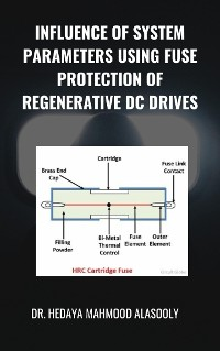 Cover Influence of System Parameters Using Fuse Protection of Regenerative DC Drives