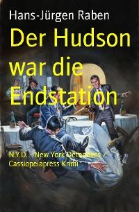 Cover Der Hudson war die Endstation